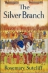 Rosemary Sutcliff's  The Silver Branch 1957 book cover