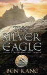 Hardback cover of Ben Kane's The Silver Eagle