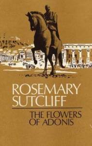 The Flowers of Adonis by Rosemary Sutcliff; book cover