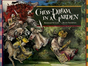 Cover of Chess Dream in a Garden by Rosemary Sutcliff and Ralph Thompson