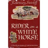 Rider on a White Horse (US Edition of The Rider of the White Horse) by Rosemary Sutcliff