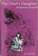 The Chief's Daughter by Rosemary Sutcliff cover