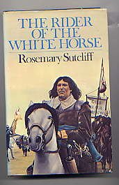 The Rider of the White Horse by Rosemary Sutcliff, Hardback cover.