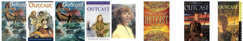 Covers of editions of Rosemary Sutcliff's historical novel and children's book Outcast