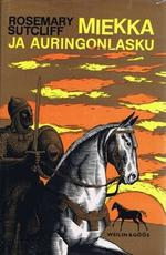 Miekka ja auringonlasku | Finnish traslation of Rosemary Sutcliff's 1963 bestseller Sword at Sunset