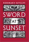 Cover of 2012 Sword at Sunset by Rosemary Sutcliff  published by Atlantic Books