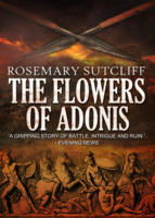 E-Book cover of The Flowers of Adonis by Rosemary Sutcliff, 2014 edition