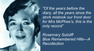Closing words of Rosemary Sutcliff's autobiography